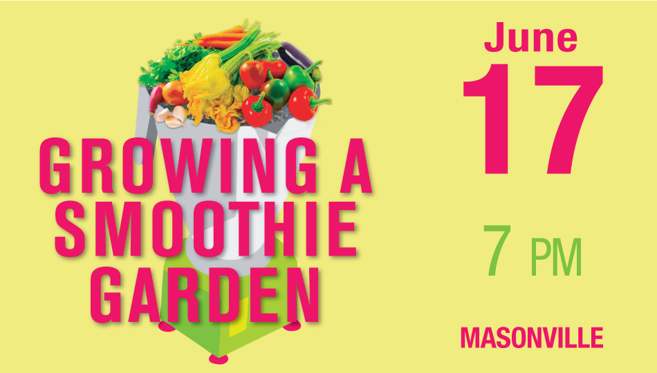 Growing a Smoothie Garden Masonville