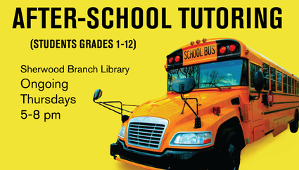 After-School Tutoring (Students Grades 1-12) Ongoing-June 18, Thursdays, 5-8 pm