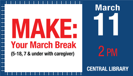 Make Your March Break