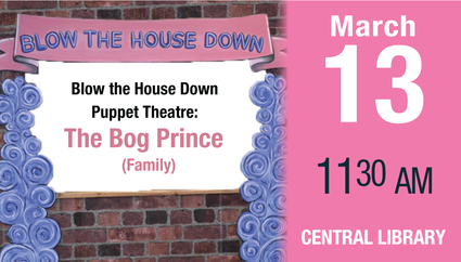 Blow the House Down Puppet Theatre The Bog Prince