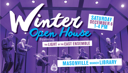 Winter Open House featuring the light of the east ensemble masonville branch lib