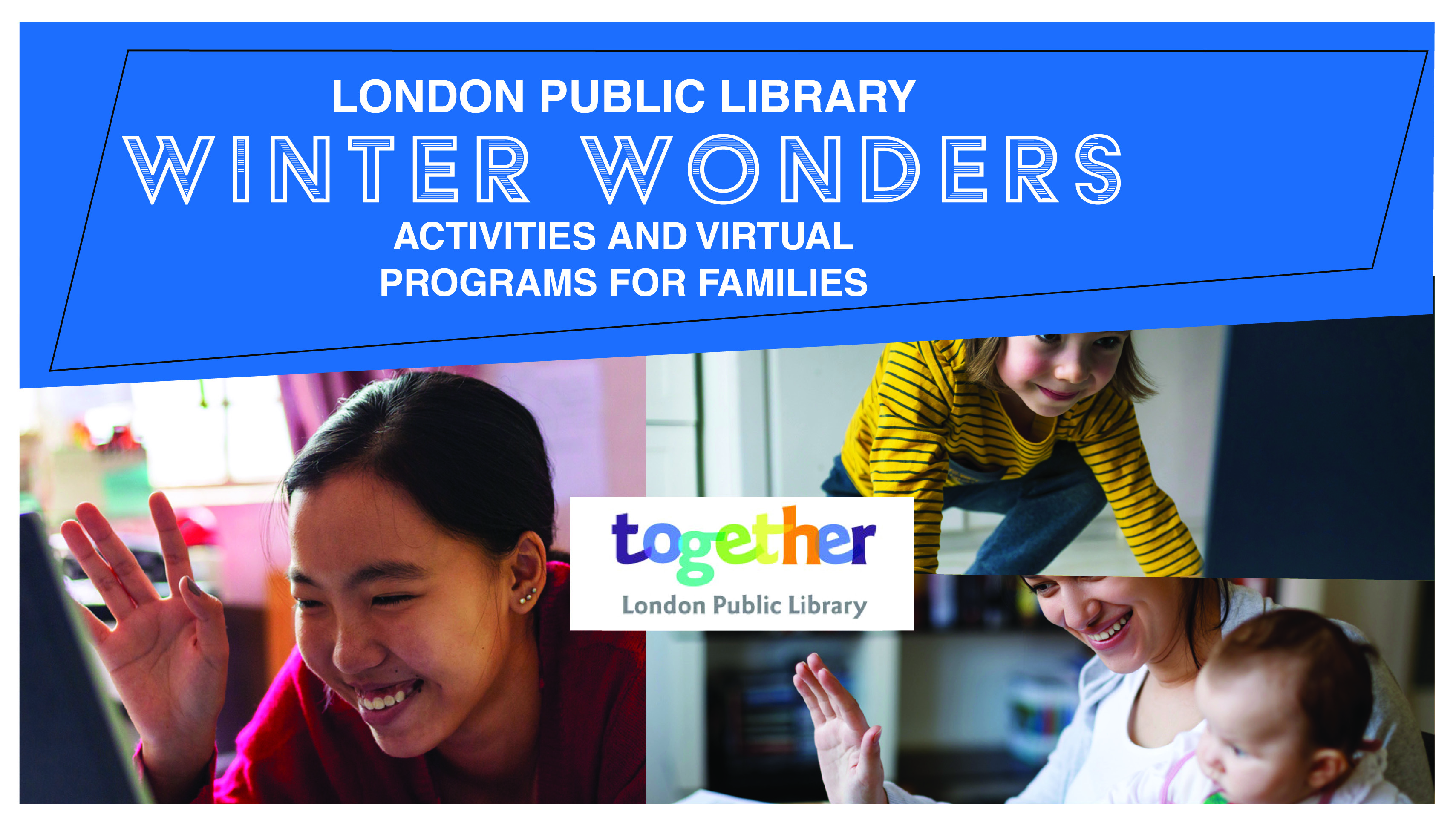 Winter 2020 - London Public Library Winter Wonders activities and virtual programs for family