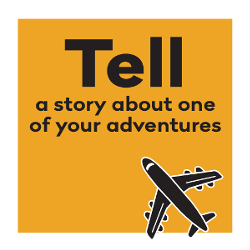 Tell a story about one of your adventures