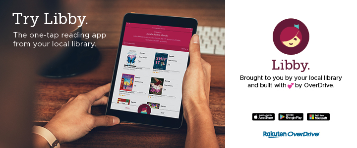try the libby app. the one-tap reading app from your local library.